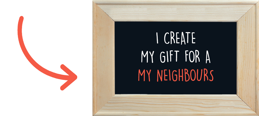I create a gift for my neighbours